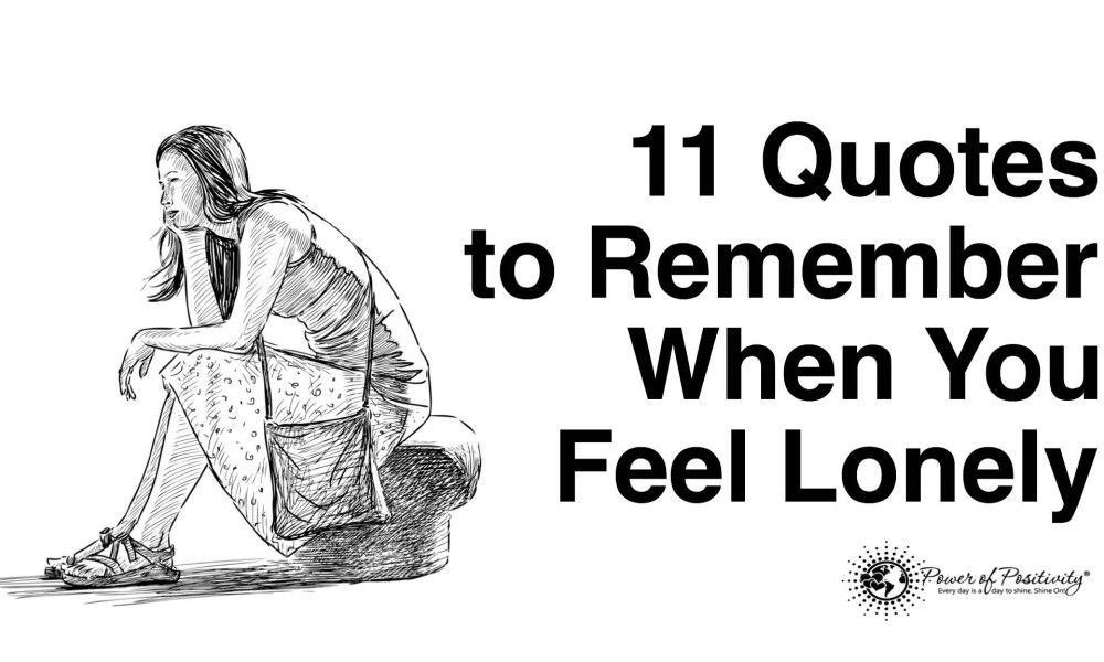 11 Quotes To Remember When You Feel Lonely Feeling