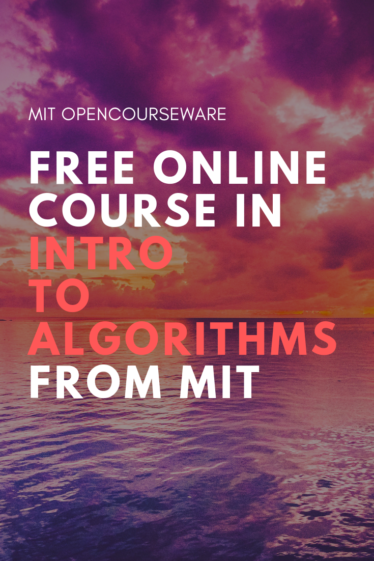 Introduction to Algorithms | Free course from MIT | Video lectures to watch  online | College study tips