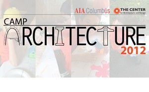 Third Annual Camp Architecture June 18-22, 2012