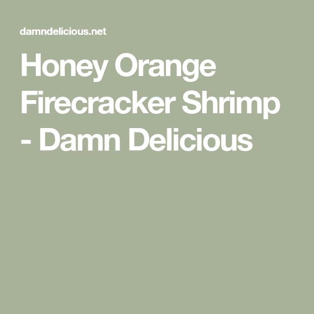 Honey Orange Firecracker Shrimp - Damn Delicious