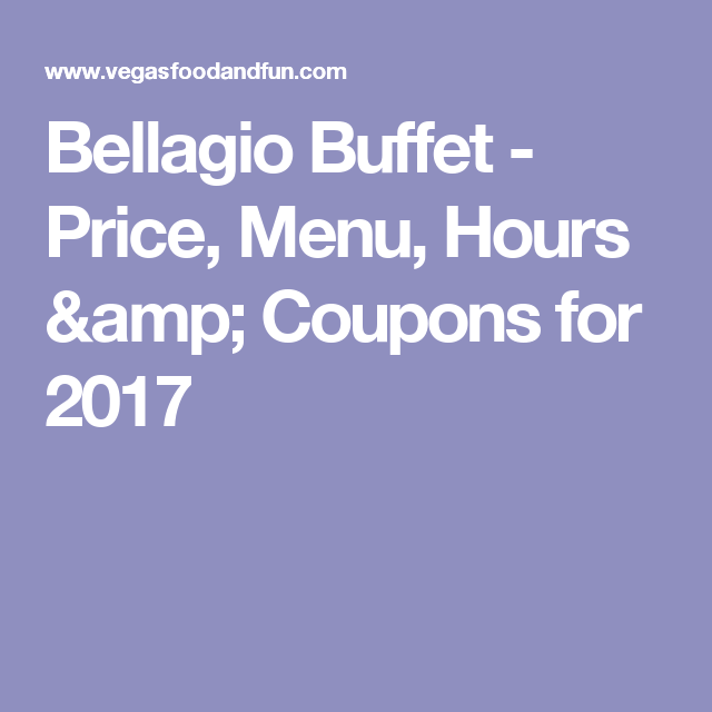 Miraculous Bellagio Buffet Price Menu Hours Coupons For 2018 Download Free Architecture Designs Scobabritishbridgeorg
