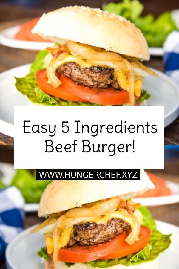 Easy 5 Ingredients Beef Burger I Ever Made! images