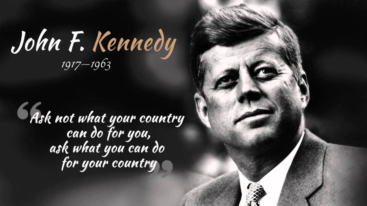 John F. Kennedy Ask Not What Your Country Can Do For You