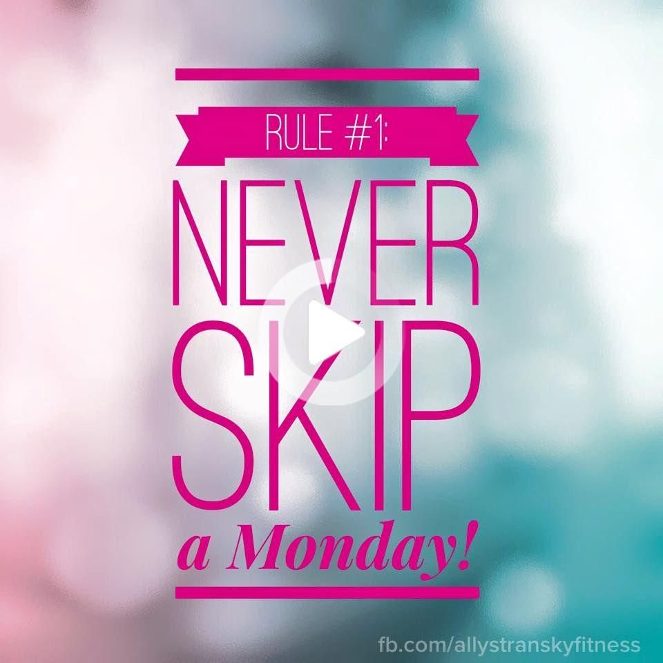 First rule of fitness... never skip a Monday!  via www.facebook.com/allystranskyfitness #fitness #fi...
