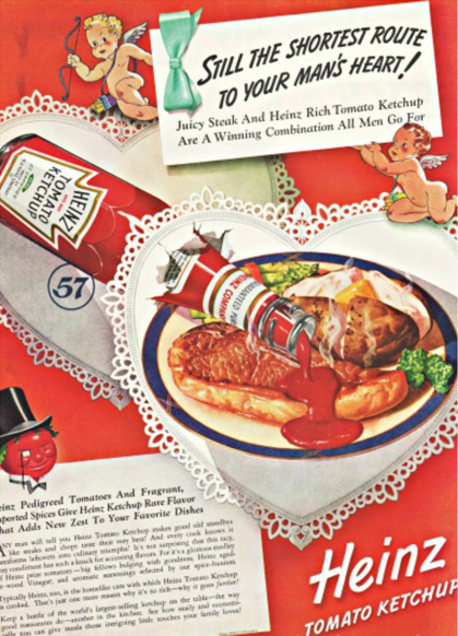 A vintage Valentine's Day themed Heinz Ketchup Advert from the 1940's. The logo/packing for Heinz Ketchup has maintained a similar design over the years.