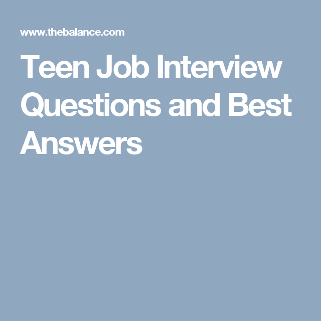Elegant Teen Job Interview Questions And Best Answers