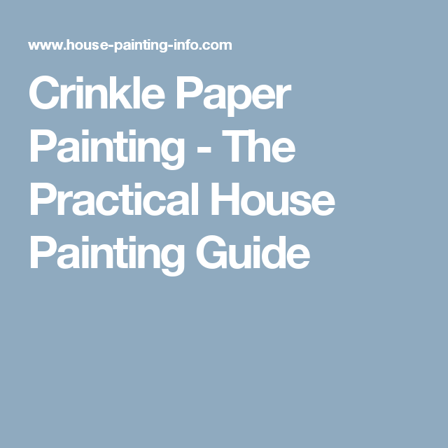 house painting guide 32 Pics On Crinkle Paper Painting