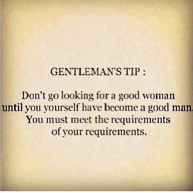 So true! However, this applies to women as well. Until you're a high quality person yourself you will not attract people of good quality towards you. We attract what we are.