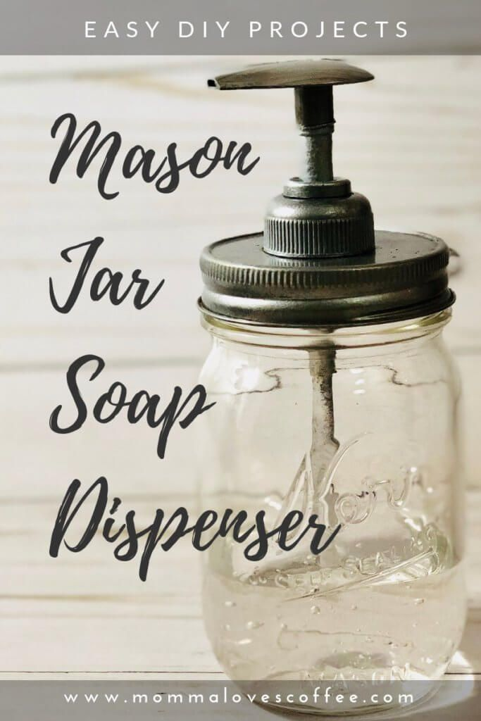 How to Make a DIY Mason Jar Soap Dispenser - Momma Loves Coffee