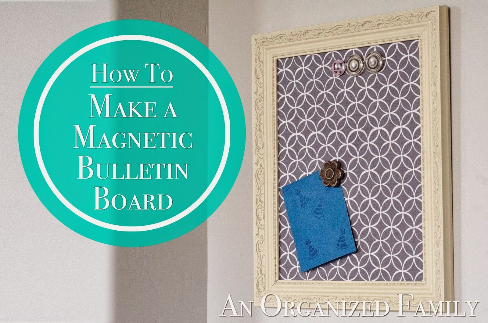 How To Make A Magnetic Bulletin Board Magnetic Bulletin Boards Bulletin Boards Bulletin