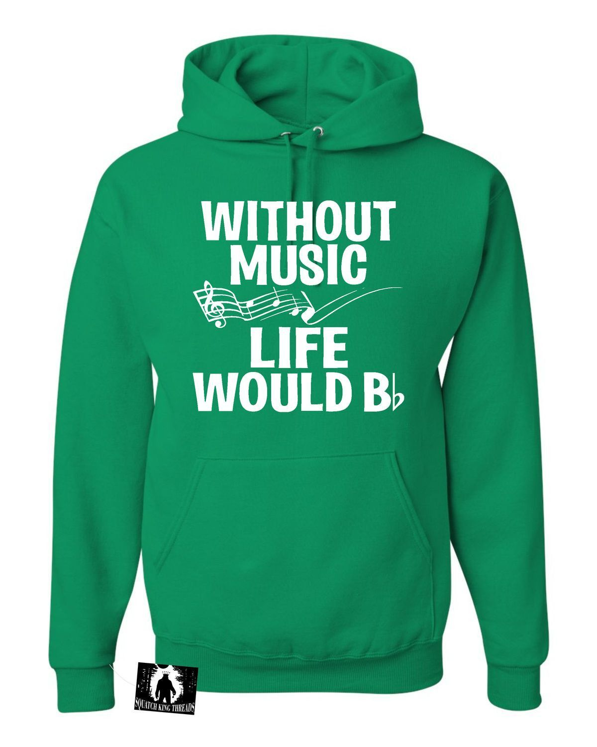 Adult Without Music Life Would B Flat Funny Music Lovers Sweatshirt Hoodie