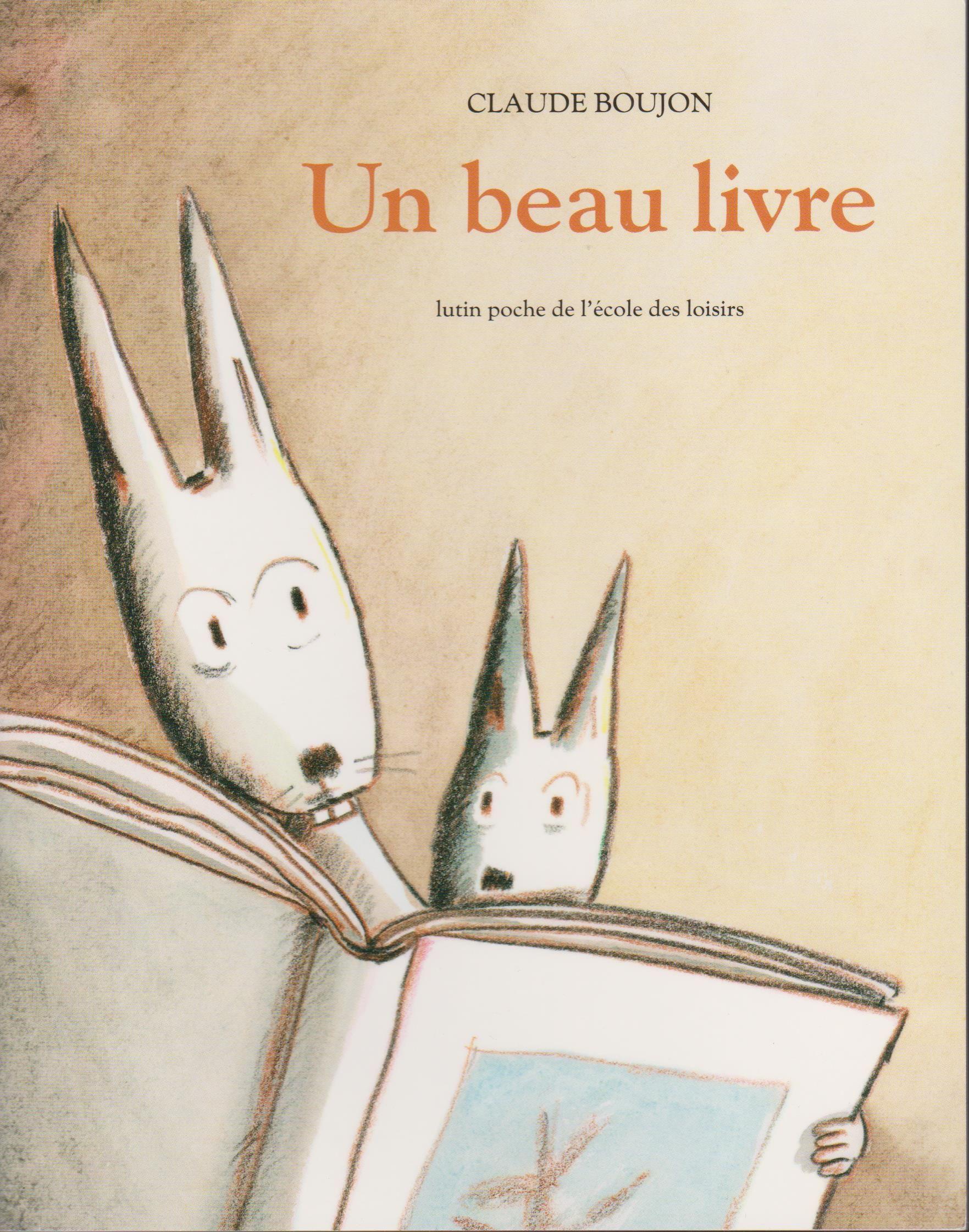 Claude Boujon Un Beau Livre Beau Livre Livre Ecole Des Loisirs