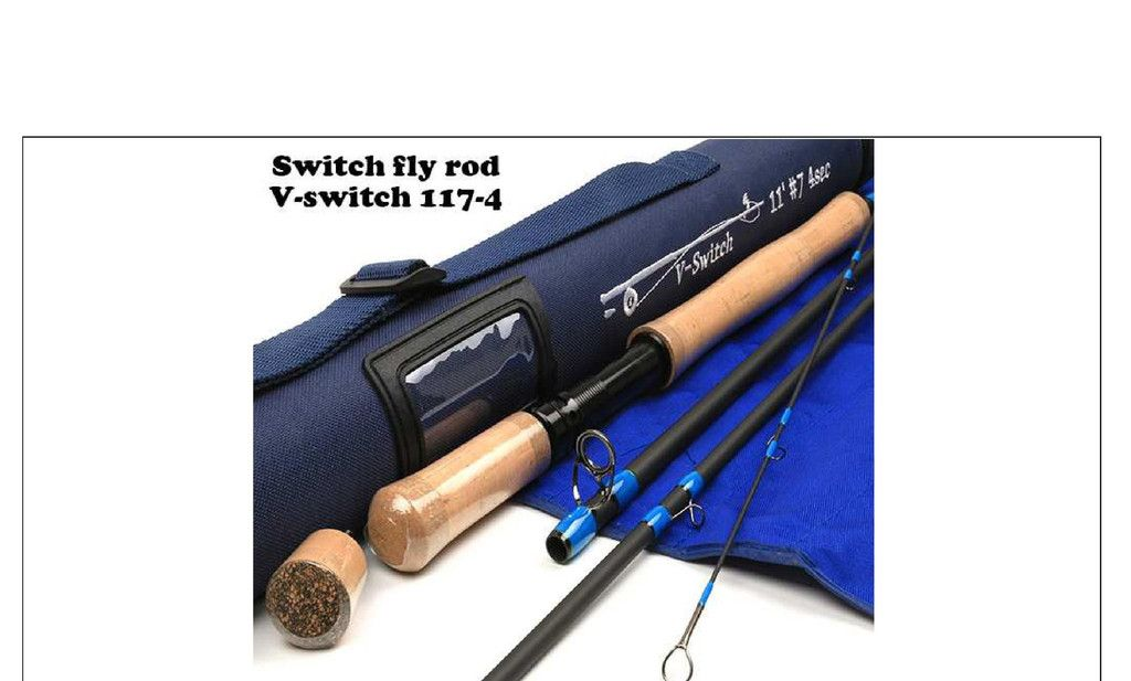 V Switch1174 11ft 7 Wt 4 Piece 36t Sk Carbon Switch Fly Rod Fly Rods Fly Fishing Rods Fly Shop