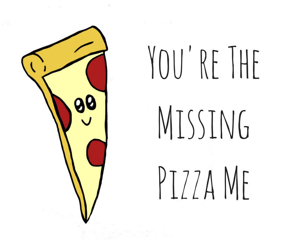You Are The Missing Pizza Me Pizza Pun Card Play On Words Etsy Pizza Puns Funny Pizza Memes Pun Card
