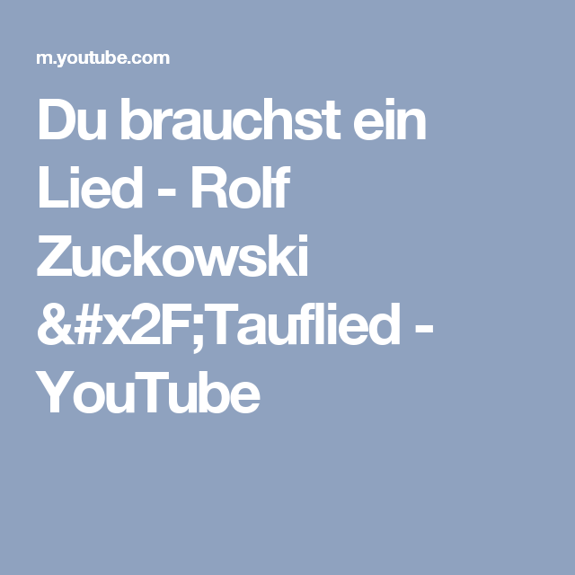 Du Brauchst Ein Lied Rolf Zuckowski Tauflied Youtube