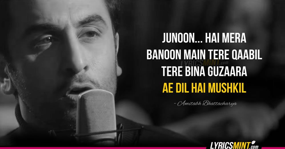 Ae Dil Hai Mushkil Dialogue In English Junoon Hai Mera Banu Main Tere Kaabil Bollywood Quotes Saddest Songs Songs
