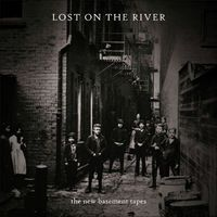 Lost On the River (Deluxe Version) by The New Basement Tapes