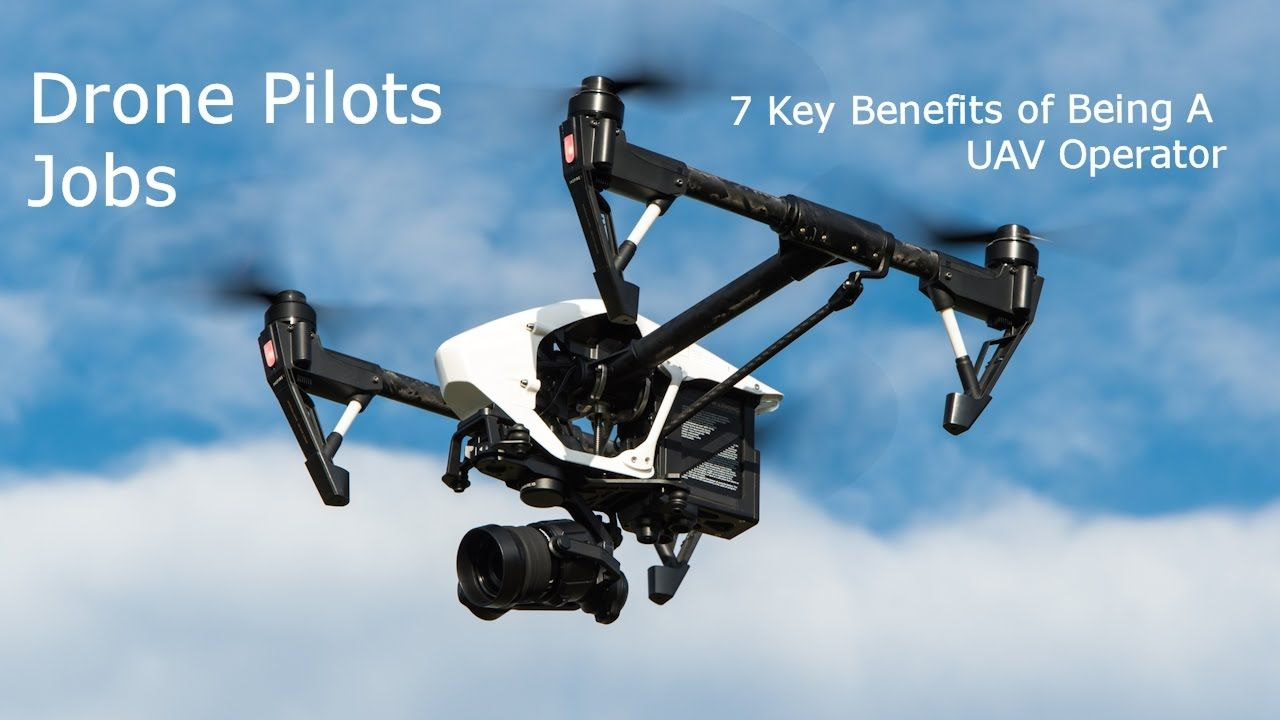 Drone Operator Jobs >> Drone Pilots Jobs 7 Benefits Of Being A Rpas Uav Operator