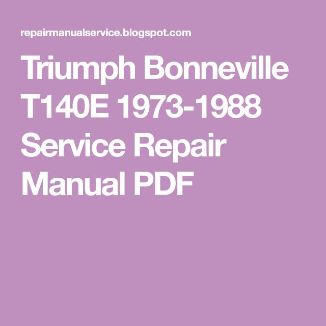Triumph Bonneville T140e 1973 1988 Service Repair Manual Pdf Triumph Bonneville Triumph Bonneville T100 Repair Manuals