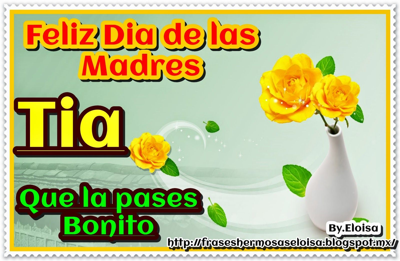 Frases Hermosas Tia Feliz Dia De Las Madres Feliz Día De