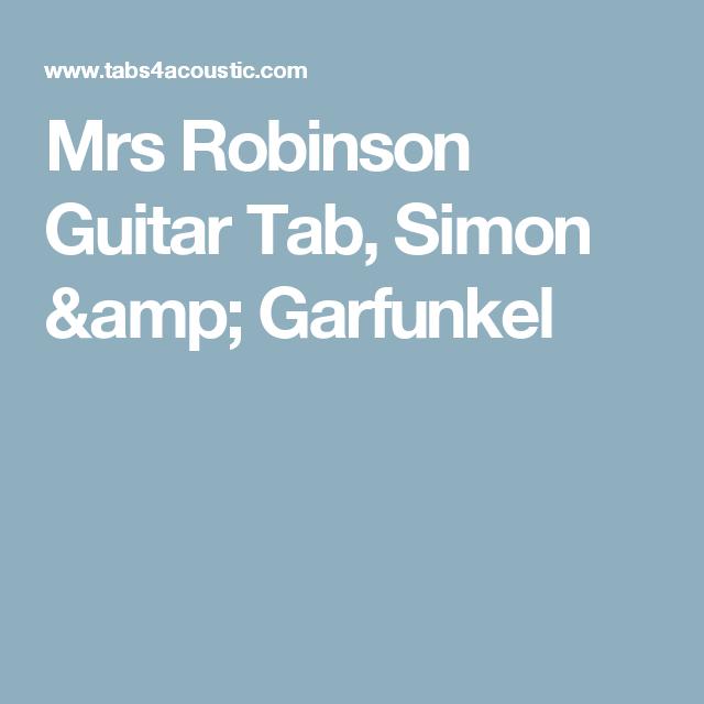 Mrs Robinson Guitar Tab Simon Garfunkel Accordi Pinterest