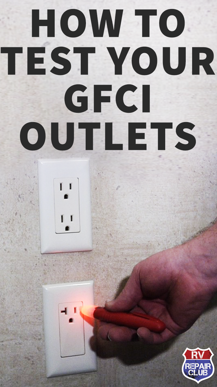When Was The Last Time You Tested Your Rv Gfci Outlets
