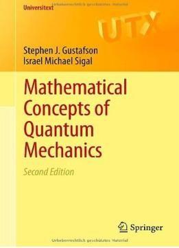 Mathematical Concepts Of Quantum Mechanics (2nd Edition) PDF