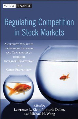Regulating Competition In Stock Markets Antitrust Measures To Promote Fairness And Transparency Through Investor Protecti Stock Market Finance Books Investors