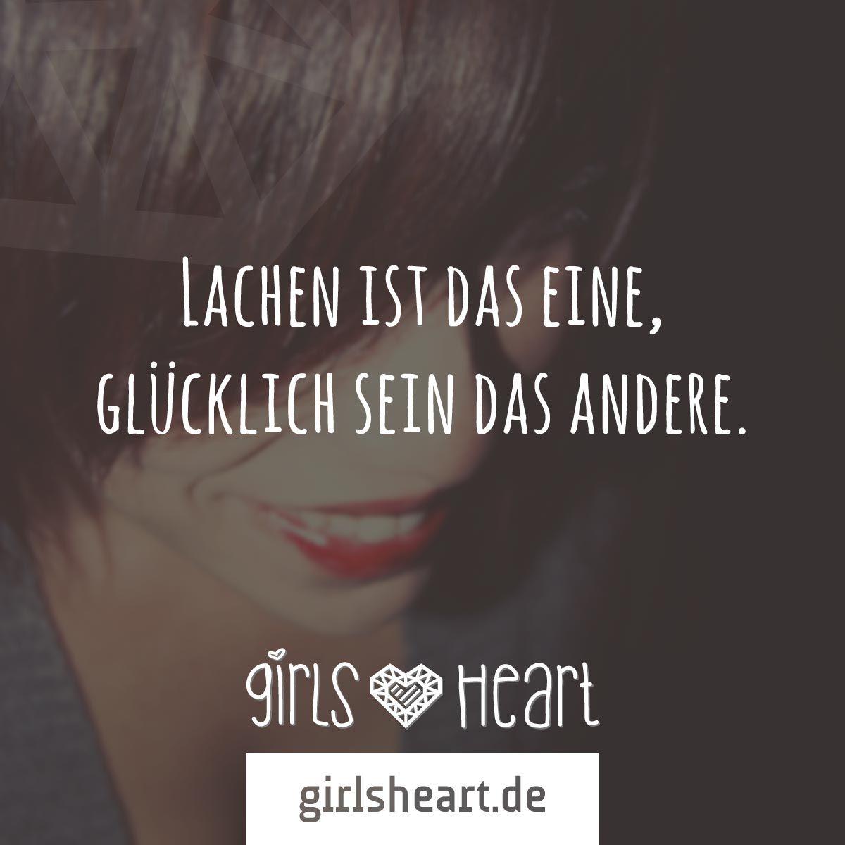 Mehr Sprüche Auf: Www.girlsheart.de #lachen #glücklich #glück #