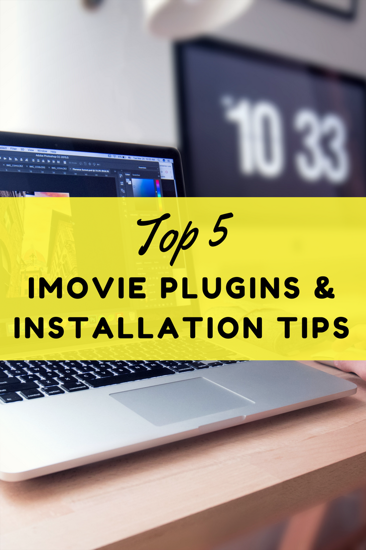 Top 5 iMovie Plugins And Installation Tips | Social Media