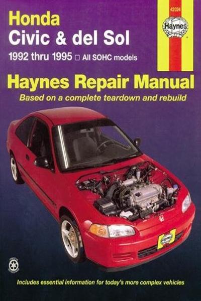 Honda Civic Del Sol Covering 92 95 Haynes Repair Manual By Mike Stubblefield Haynes Manuals N America Inc Repair Manuals Mazda Small Family Car