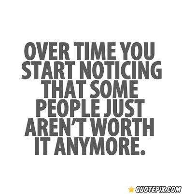 It Quotes Unique People Not Worth It Quotes  Some People Are Not Worth It Anymore
