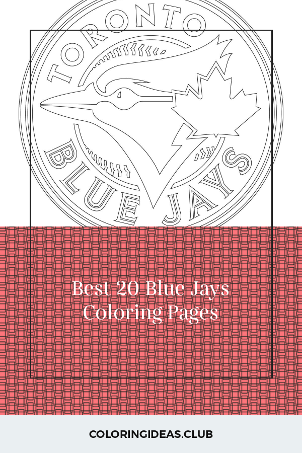 Best 20 Blue Jays Coloring Pages Coloring Pages Free Coloring Pages Bird Coloring Pages