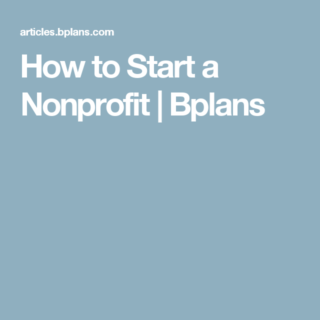 How To Start A Nonprofit [Updated For 2019]