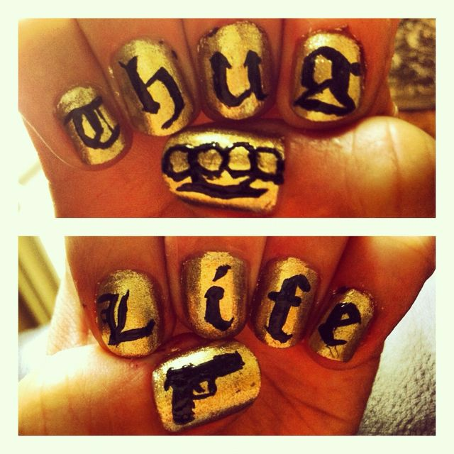 My Ghetto Fabulous Gangsta Thug Life Nailart Dont Hate Funny