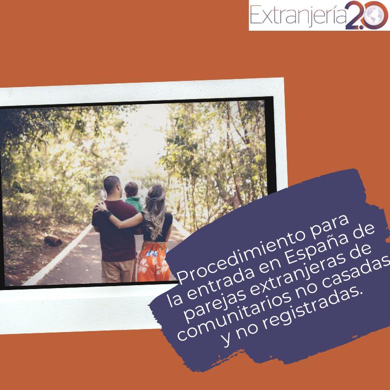 Procedimiento Para La Entrada En España De Parejas Extranjeras De Comunitarios No Casadas Y No Registradas Https Blgs Co D2t09s