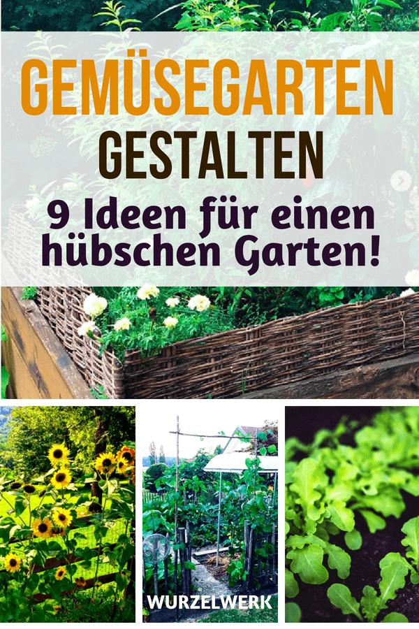 Gemüsegarten gestalten: 9 Ideen für einen hübschen Garten | Garten ...