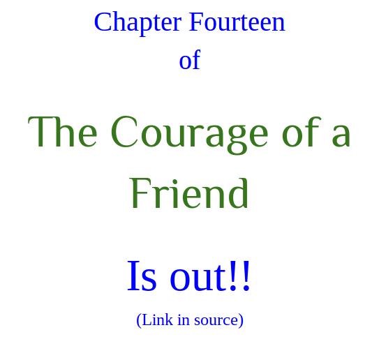 Chapter Fourteen! (Sorry for the wait)