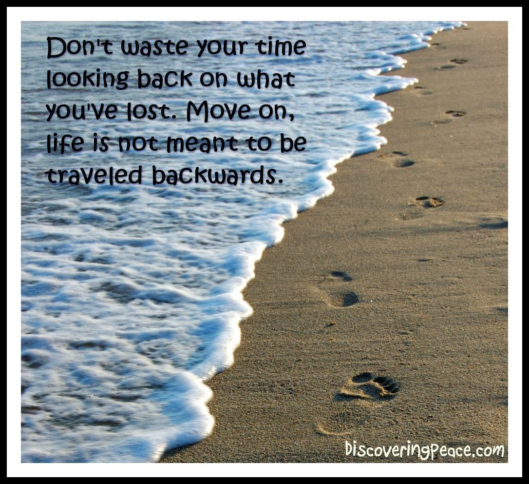 Time To Move On Quotes Beaches Quotes  Don't Waste Your Time Looking Back On What You've