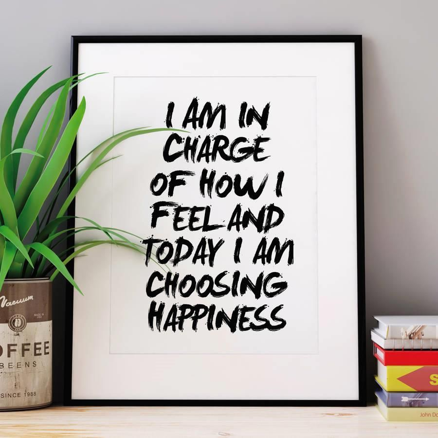 I am in charge of how I feel and today I am choosing happiness http://www.amazon.com/dp/B01708PAEK word art print poster black white motivational quote inspirational words of wisdom motivationmonday Scandinavian fashionista fitness inspiration motivation typography home decor