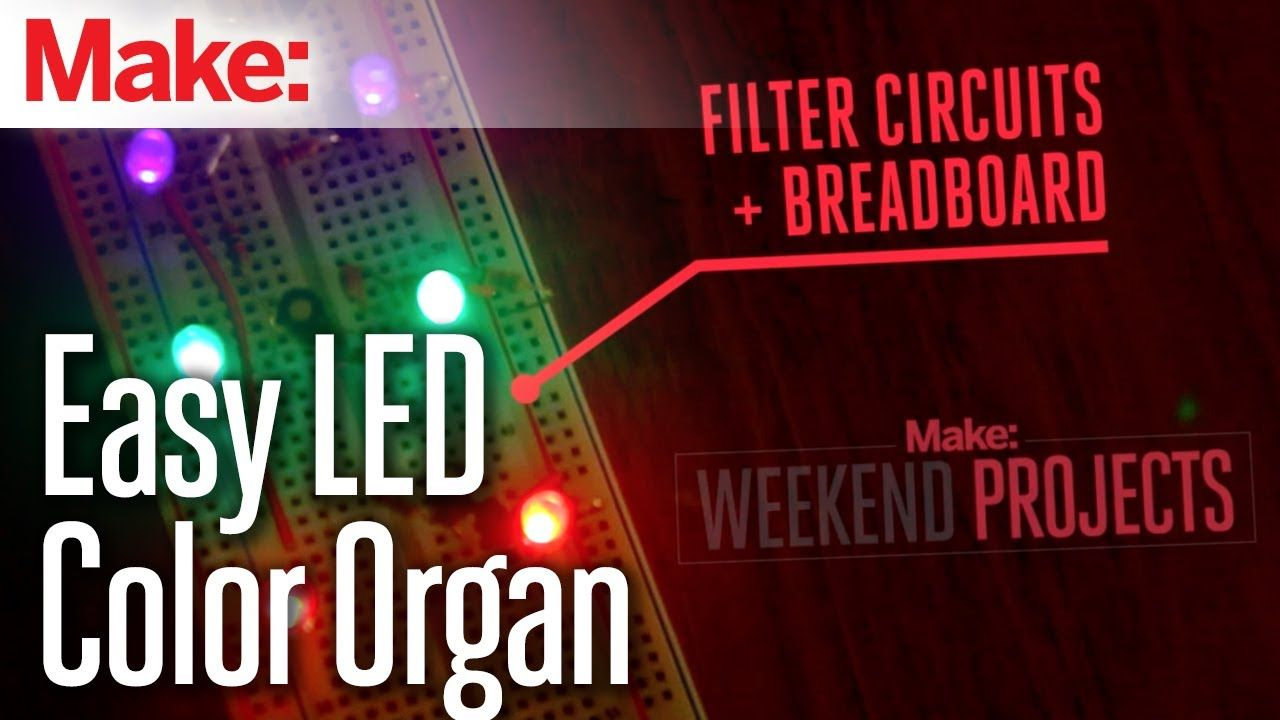 Easy Led Weekend Projects Easy Led Color Organ Diy Pinterest Led
