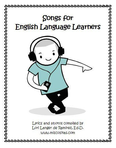 Songs can be a great tool for ELLs to learn English. The lyrics of the songs  important to ELLs, as well. Also, they should be educationally appropriate. This material is specifically useful to intermediate or Advanced level of ELLs at this point.