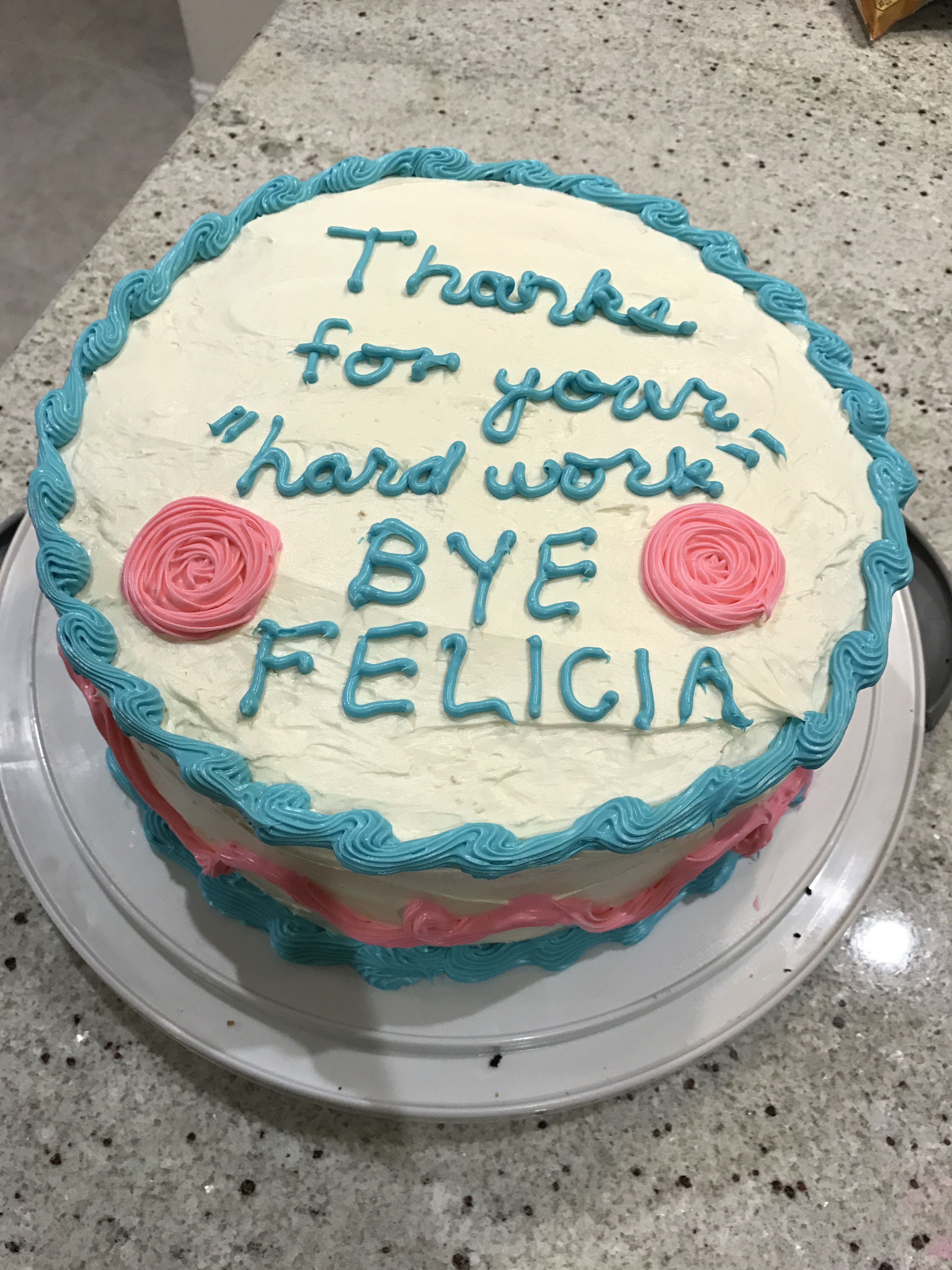 Cake for a co-worker leaving for a new job.