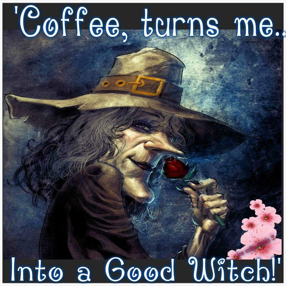 ...turns Me Into A Good Witch ;) ; ] ;)