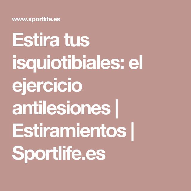Estira tus isquiotibiales: el ejercicio antilesiones | Estiramientos | Sportlife.es