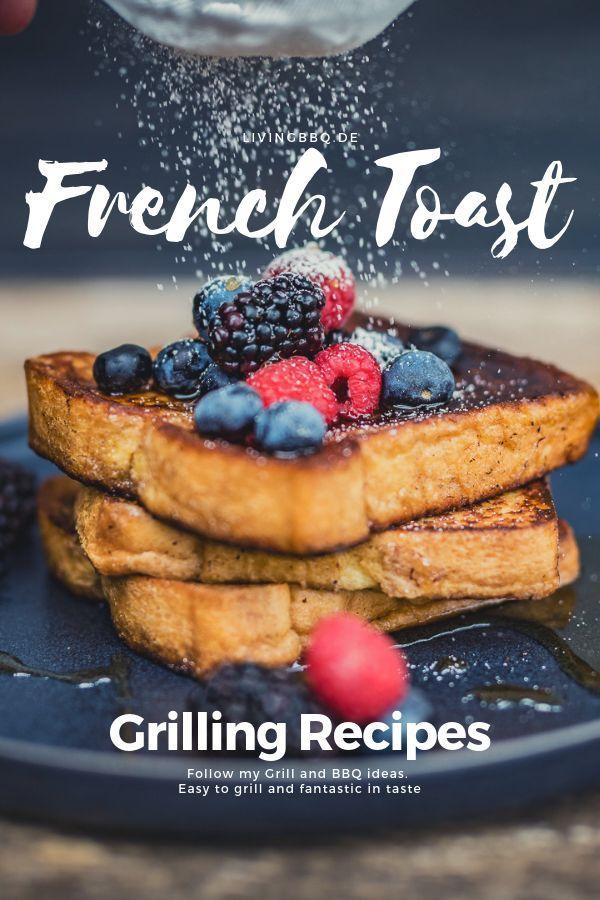 French Toast mit Früchten - Armer Ritter vom Grill   LivingBBQ.de