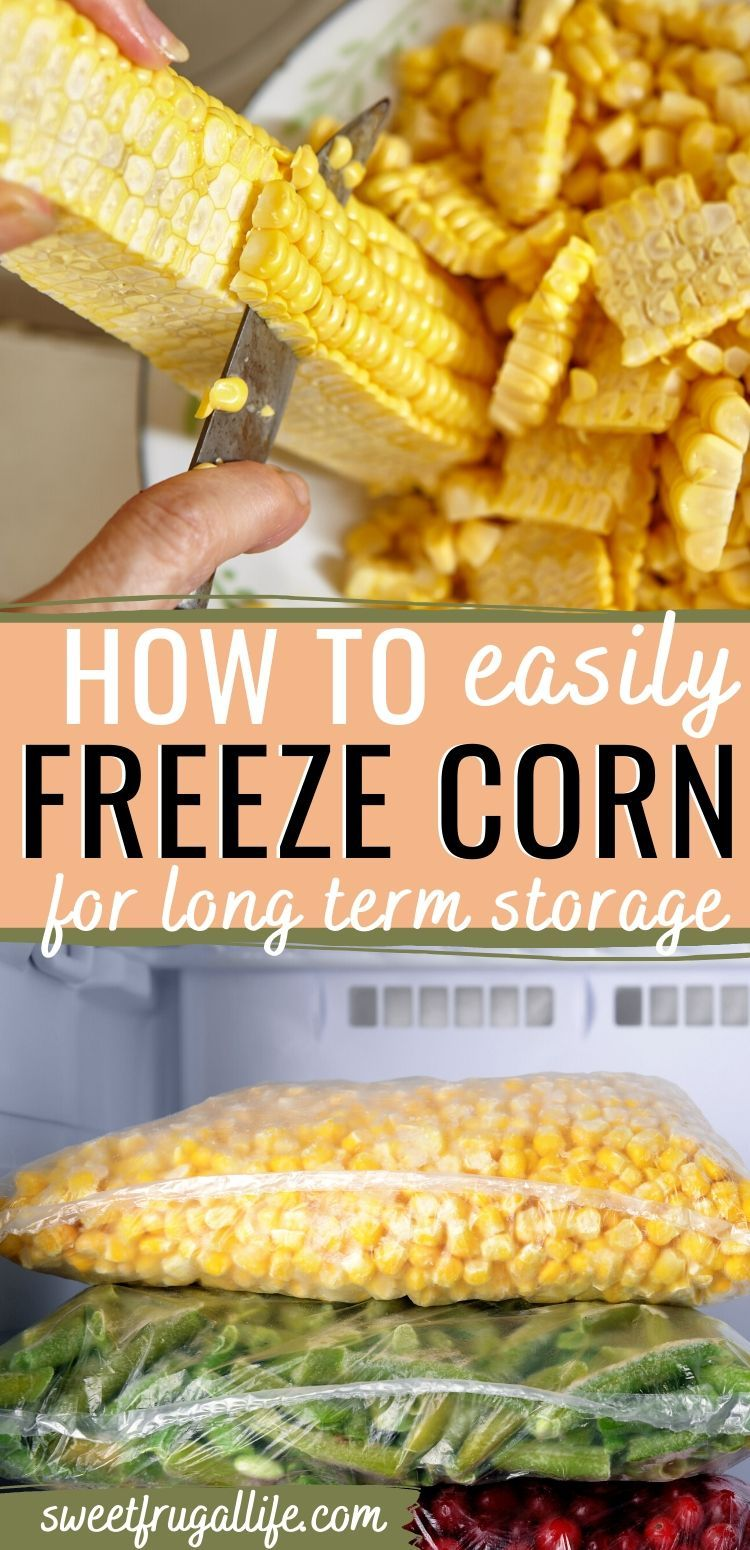 How To Freeze Corn In 2020 Frozen Corn Freezing Fresh Corn Frozen Fresh