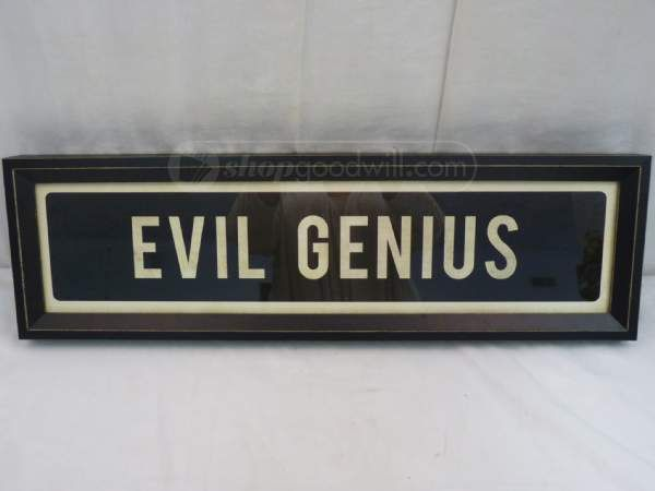 White And Black Evil Genius Sign Evil Geniuses Evil Goodwill Shopping