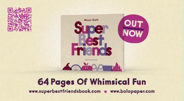 "one of my fav illustrator Mauro Gatti release his latest book ""Super Best Friends"". Friendships are everywhere we look. He made this book to celebrate all the little big friends who always inspire him to remain childlike and happy. It's out now! Go to www.superbestfriendsbook.com and get a copy :D"