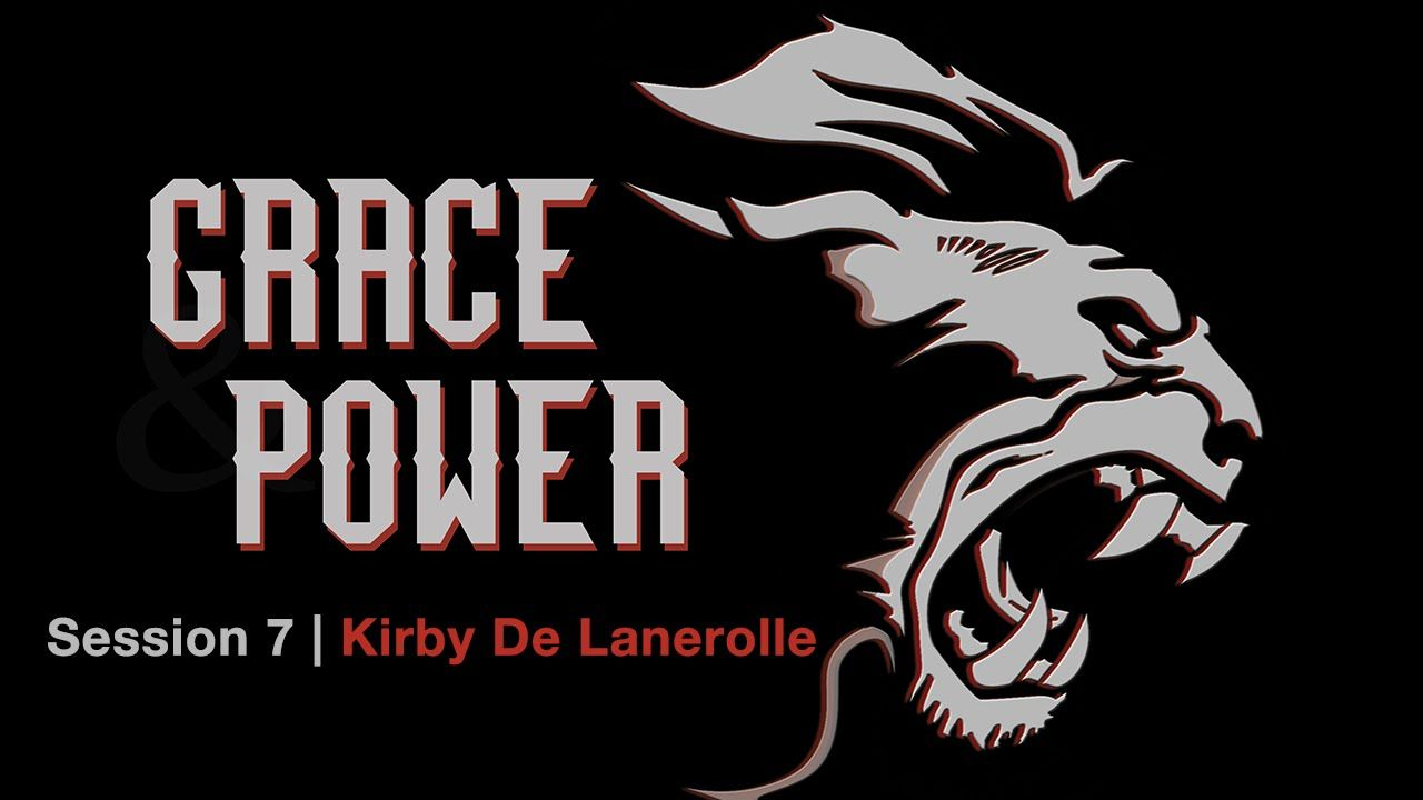 Grace & Power Conference | Session 7 | Kirby De Lanerolle
